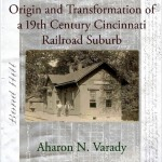 Bond Hill: Origin and Transformation of a 19th Century Cincinnati Railroad Suburb